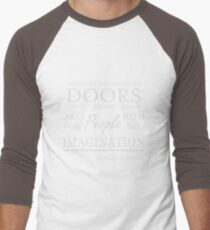 Doors are for people with no imagination Men's Baseball ¾ T-Shirt