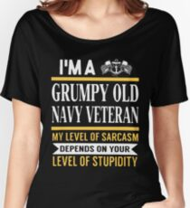 i'm a grumpy old navy veteran my level of sarcasm depends on your level t-shirts Women's Relaxed Fit T-Shirt