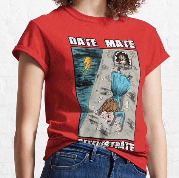 Date, Mate, Defenestrate Classic T-Shirt