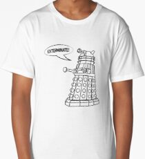 You'll be Exterminated! Long T-Shirt