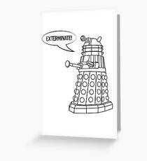 You'll be Exterminated! Greeting Card