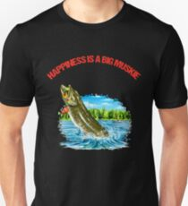 Happiness is a big Muskie Unisex T-Shirt