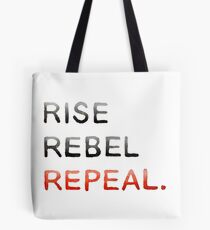 RISE REBEL REPEAL. Tote Bag