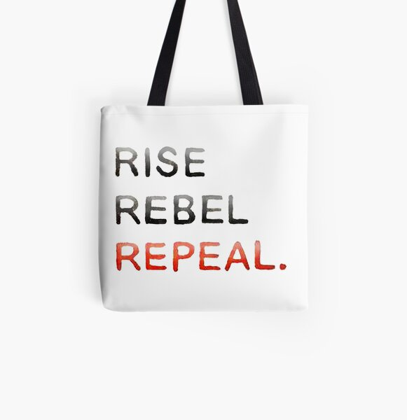 RISE REBEL REPEAL. All Over Print Tote Bag