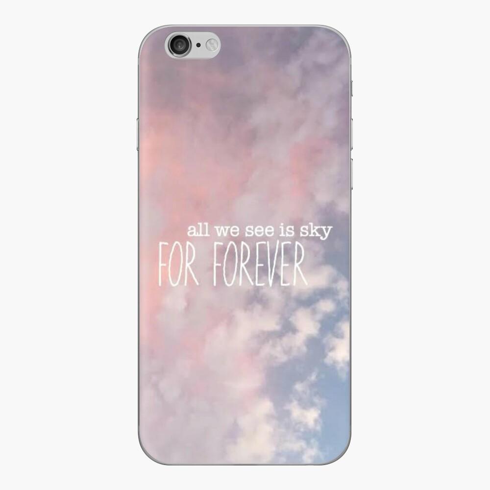 Alles, was wir sehen, ist Himmel für immer Design iPhone Klebefolie