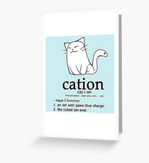 Cat-ion science puns Greeting Card