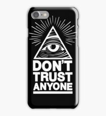 Don't Trust Anyone iPhone Case/Skin