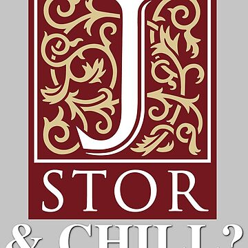 JSTOR and Chill? by CoolDad420