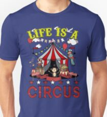Life Is A Circus Funny Tent Unisex T-Shirt