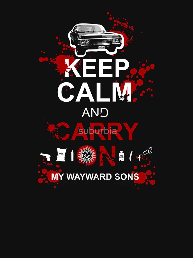 Keep Calm and Carry On My Wayward Sons | Unisex T-Shirt