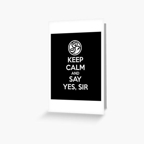 """Keep Calm and Say Yes Sir"" BDSM Kink Dom/sub Greeting Card"