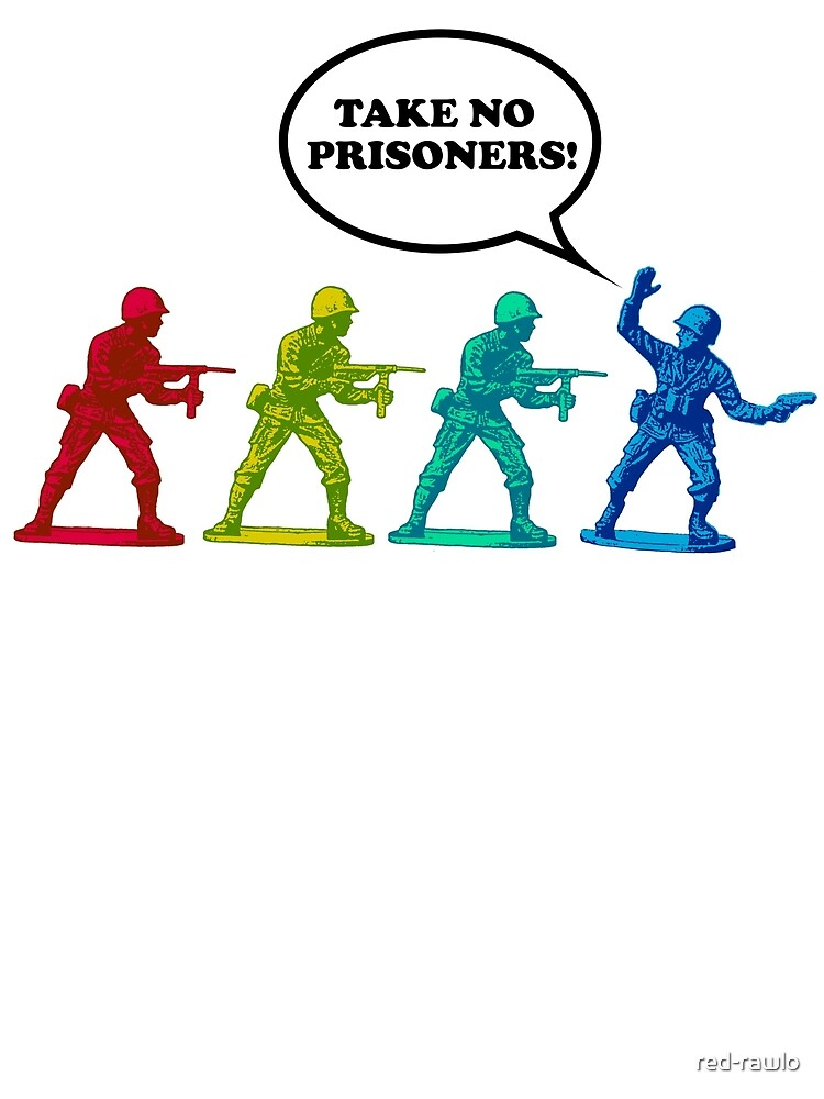 Take No Prisoners by red-rawlo