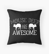 Mouse deer are awesome Throw Pillow