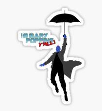 I'm Mary Poppins Y'all - Yondu T-shirt Sticker