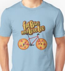 Fat Bikes Need Love Too - Pizza Fatbike Cycling Shirt T-Shirt