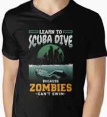 Learn To Scuba Dive Because Zombies Can't Swim Men's V-Neck T-Shirt