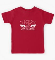 Tigers are awesome Kids Tee