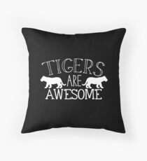 Tigers are awesome Throw Pillow