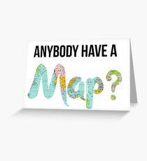 Anybody Have a Map? - Dear Evan Hansen Greeting Card