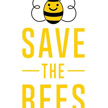 Save the Bees ~  by Fun-T-Shirts