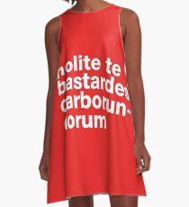 nolite te bastardes carborundorum A-Line Dress