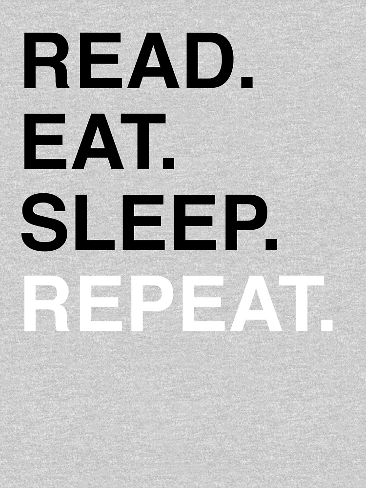 Read. Eat. Sleep. Repeat. (Blue) by Kitmagic