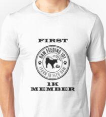 Raw Feeding 101 - Learn To Feed Raw First 1K Member T-Shirt