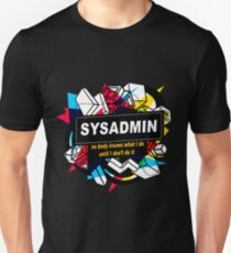 SYSADMIN - NO BODY KNOWS T-Shirt