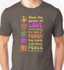 Power of Love Overcomes the Love of Power Unisex T-Shirt