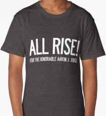 All Rise for the Honorable Aaron J. Judge Long T-Shirt