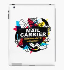 MAIL CARRIER - NO BODY KNOWS iPad Case/Skin