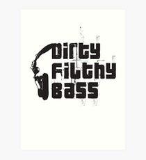 Lámina artística Dirty Filthy Bass