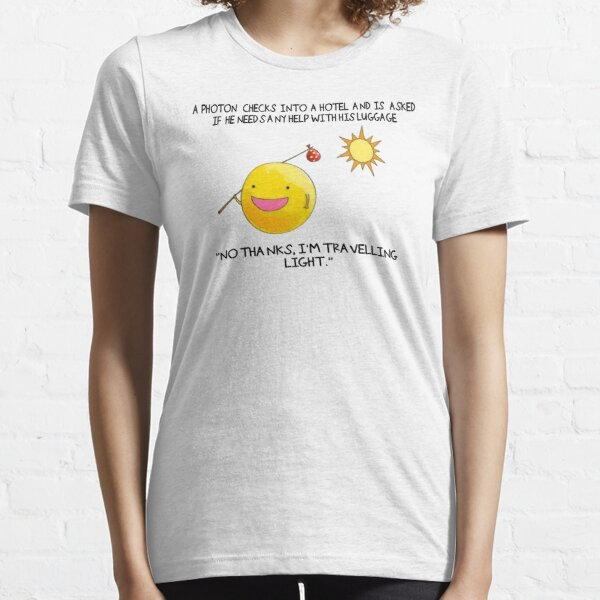 A Photon Travelling  Science Joke Essential T-Shirt