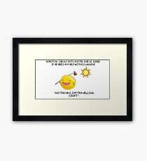 A Photon Travelling  Science Joke Framed Print