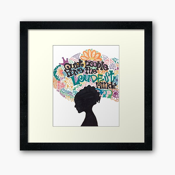 Quiet People Have The Loudest Minds Framed Art Print