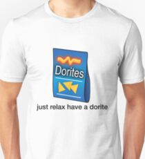 "Dorites ""Just Relax Have A Dorite"" Unisex T-Shirt"
