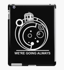 we're going always #2 iPad Case/Skin