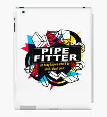 PIPE FITTER - NO BODY KNOWS iPad Case/Skin