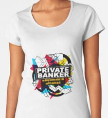 PRIVATE BANKER - NO BODY KNOWS Women's Premium T-Shirt