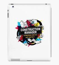 CONSTRUCTION MANAGER - NO BODY KNOWS iPad Case/Skin