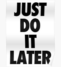 Nike - Just Do It Later Poster