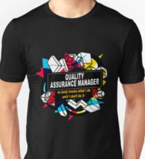 QUALITY ASSURANCE MANAGER - NO BODY KNOWS Unisex T-Shirt