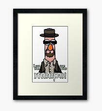 I am the one who meeps! Framed Print
