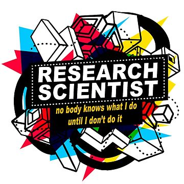 RESEARCH SCIENTIST - NO BODY KNOWS by sohpielo
