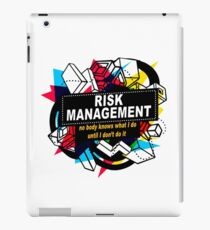 RISK MANAGEMENT - NO BODY KNOWS iPad Case/Skin