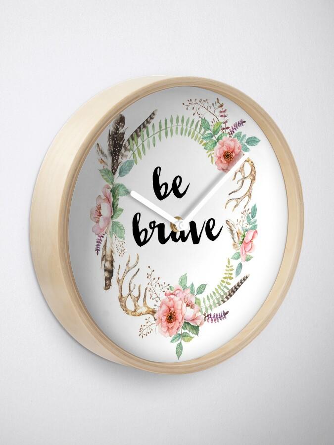 Alternate view of Be Brave Clock