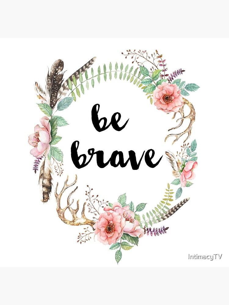 Be Brave by SacredPotential