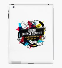 EARTH SCIENCE TEACHER iPad Case/Skin