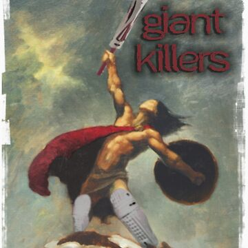 Giant Killers 2 2008 Tshirt by InspiREDbubbles
