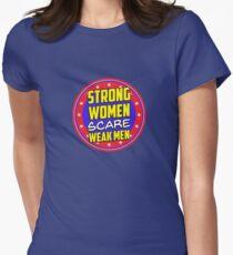 Strong Women Scare Weak Men Women's Fitted T-Shirt